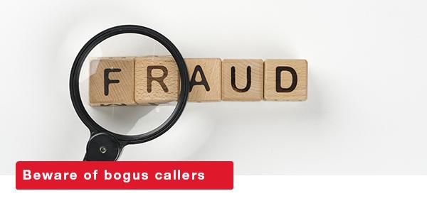 Beware of bogus callers