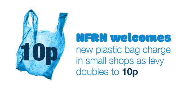 NFRN welcomes new plastic bag charge in small shops as levy doubles to 10p
