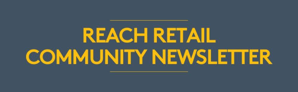 Reach Retail Community Newsletter